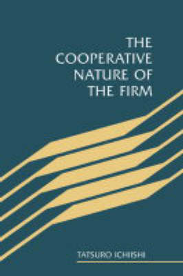 The Cooperative Nature of the Firm (Hardback)