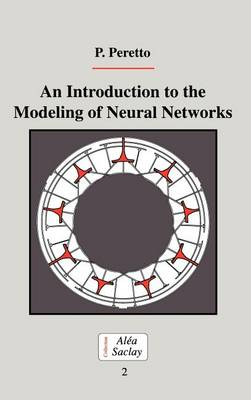 An Introduction to the Modeling of Neural Networks - Collection Alea-Saclay: Monographs and Texts in Statistical Physics (Hardback)
