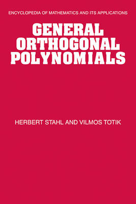 General Orthogonal Polynomials - Encyclopedia of Mathematics and Its Applications 43 (Hardback)