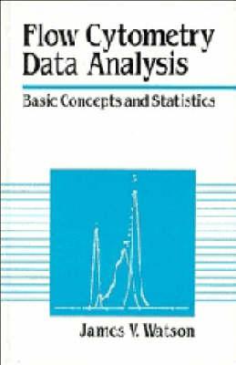 Flow Cytometry Data Analysis: Basic Concepts and Statistics (Hardback)