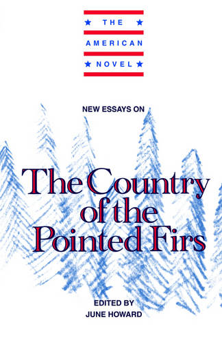 american country essay firs new novel pointed The country of the pointed firs summary the country of the pointed firs (1896) is considered by many critics to be the masterpiece of sarah orne jewett, one of the greatest local color writers of the nineteenth century jewett wrote stories and novels set in coastal fishing and shipbuilding towns of.