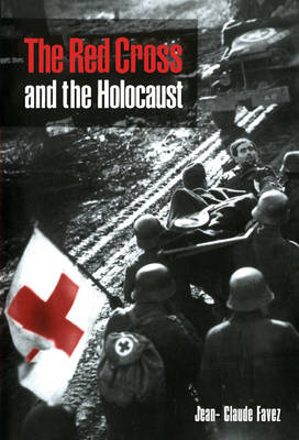 The Red Cross and the Holocaust (Hardback)
