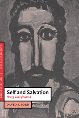 Self and Salvation: Being Transformed - Cambridge Studies in Christian Doctrine (Hardback)