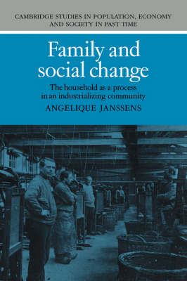 Family and Social Change: The Household as a Process in an Industrializing Community - Cambridge Studies in Population, Economy and Society in Past Time (Hardback)