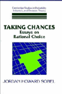 Cambridge Studies in Probability, Induction and Decision Theory: Taking Chances: Essays on Rational Choice (Hardback)