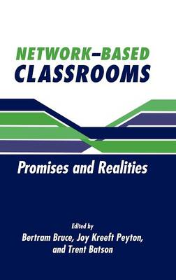 Network-Based Classrooms: Promises and Realities (Hardback)