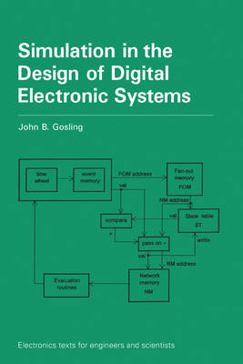 Simulation in the Design of Digital Electronic Systems - Electronics Texts for Engineers and Scientists (Hardback)