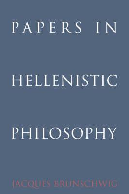 Papers in Hellenistic Philosophy (Hardback)
