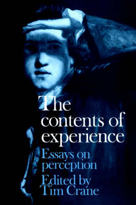 The Contents of Experience: Essays on Perception (Hardback)