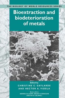 Biology of World Resources: Bioextraction and Biodeterioration of Metals (Hardback)