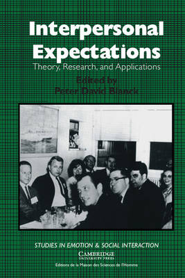 Interpersonal Expectations: Theory, Research and Applications - Studies in Emotion and Social Interaction (Hardback)