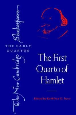 The First Quarto of Hamlet - The New Cambridge Shakespeare: The Early Quartos (Hardback)
