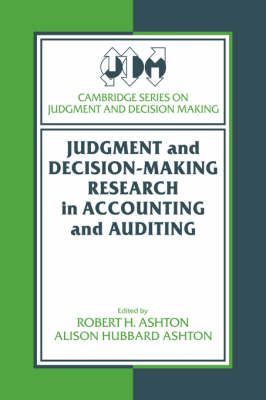 Cambridge Series on Judgment and Decision Making: Judgment and Decision-Making Research in Accounting and Auditing (Hardback)