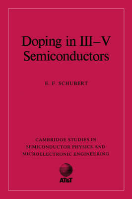 Doping in III-V Semiconductors - Cambridge Studies in Semiconductor Physics and Microelectronic Engineering (Hardback)