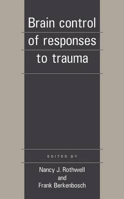 Brain Control of Responses to Trauma (Hardback)