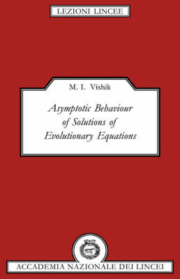 Asymptotic Behaviour of Solutions of Evolutionary Equations - Lezioni Lincee (Hardback)