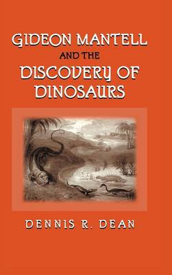 Gideon Mantell and the Discovery of Dinosaurs (Hardback)