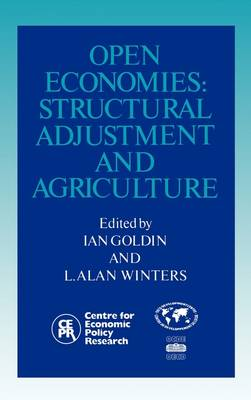 Open Economies: Structural Adjustment and Agriculture (Hardback)