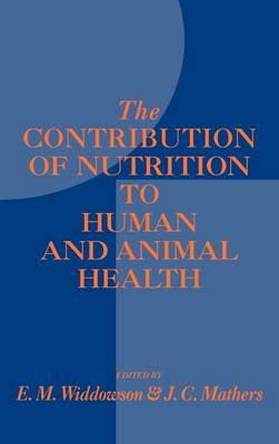 The Contribution of Nutrition to Human and Animal Health (Hardback)