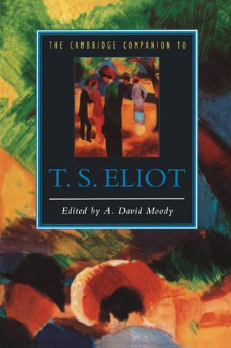 Cambridge Companions to Literature: The Cambridge Companion to T. S. Eliot (Paperback)