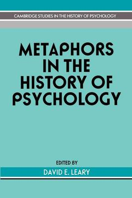 Metaphors in the History of Psychology - Cambridge Studies in the History of Psychology (Paperback)