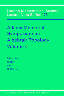 London Mathematical Society Lecture Note Series Adams Memorial Symposium on Algebraic Topology: Series Number 176: Volume 2 (Paperback)