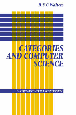 Categories and Computer Science - Cambridge Computer Science Texts 28 (Paperback)