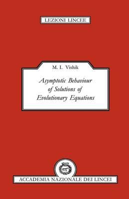 Asymptotic Behaviour of Solutions of Evolutionary Equations - Lezioni Lincee (Paperback)