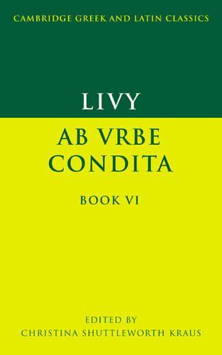 Livy: Ab urbe condita Book VI - Cambridge Greek and Latin Classics (Paperback)