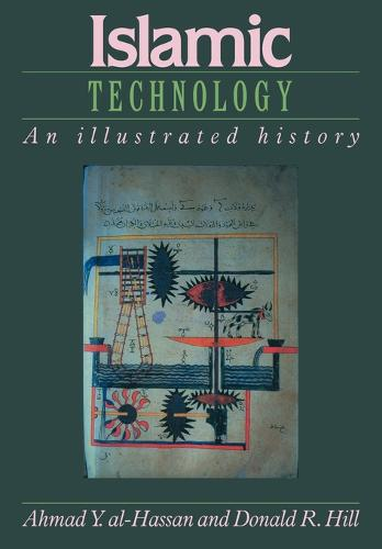 Islamic Technology: An Illustrated History (Paperback)