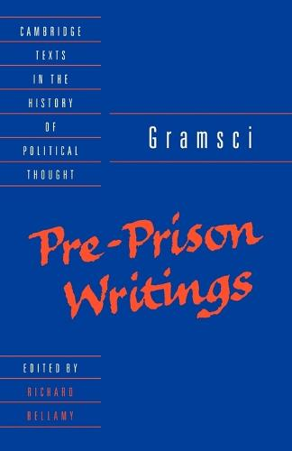 Gramsci: Pre-Prison Writings - Cambridge Texts in the History of Political Thought (Paperback)