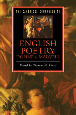 Cambridge Companions to Literature: The Cambridge Companion to English Poetry, Donne to Marvell (Paperback)