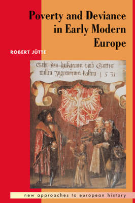 Poverty and Deviance in Early Modern Europe - New Approaches to European History 4 (Paperback)