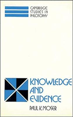 Knowledge and Evidence - Cambridge Studies in Philosophy (Paperback)