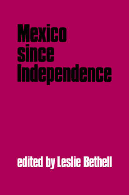 Mexico since Independence (Paperback)