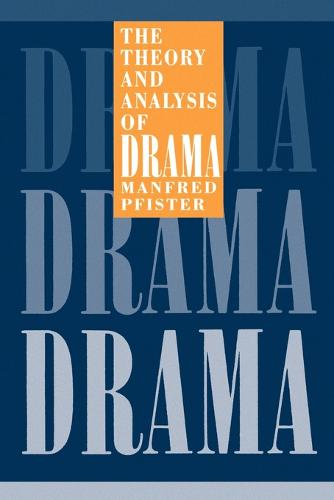 The Theory and Analysis of Drama (Paperback)
