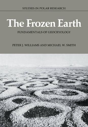The Frozen Earth: Fundamentals of Geocryology - Studies in Polar Research (Paperback)