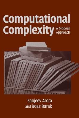 Computational Complexity: A Modern Approach (Hardback)