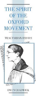 The Spirit of the Oxford Movement: Tractarian Essays (Paperback)