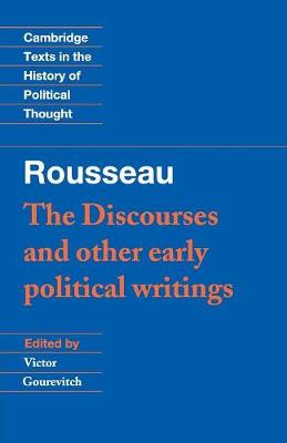 Rousseau: 'The Discourses' and Other Early Political Writings - Cambridge Texts in the History of Political Thought (Paperback)