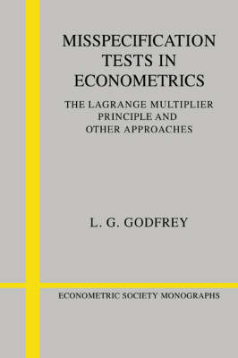 Misspecification Tests in Econometrics: The Lagrange Multiplier Principle and Other Approaches - Econometric Society Monographs 16 (Paperback)