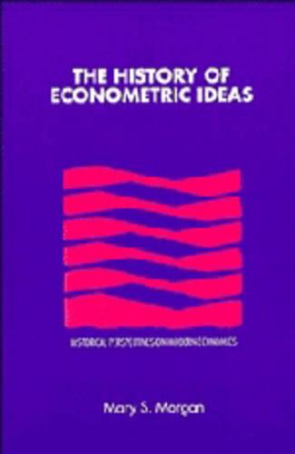 Historical Perspectives on Modern Economics: The History of Econometric Ideas (Paperback)