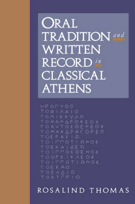 Oral Tradition and Written Record in Classical Athens - Cambridge Studies in Oral and Literate Culture 18 (Paperback)