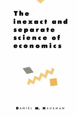 The Inexact and Separate Science of Economics (Paperback)