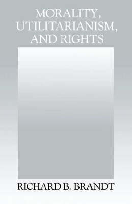 Morality, Utilitarianism, and Rights (Paperback)