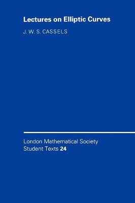 London Mathematical Society Student Texts: LMSST: 24 Lectures on Elliptic Curves Series Number 24 (Paperback)