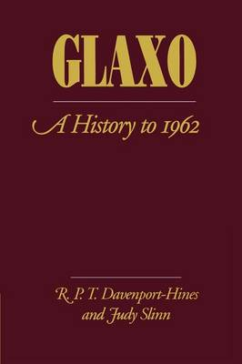 Glaxo: A History to 1962 (Paperback)