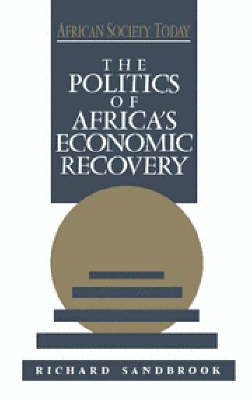 The Politics of Africa's Economic Recovery - African Society Today (Paperback)