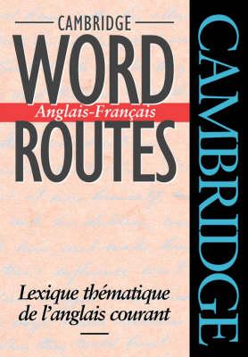 Cambridge Word Routes Anglais-Francais: Lexique thematique de l'anglais courant (Paperback)