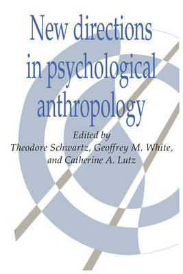 New Directions in Psychological Anthropology - Publications of the Society for Psychological Anthropology (Paperback)
